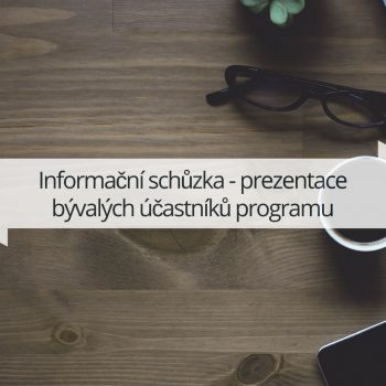 Informační schůzka - prezentace bývalých účastníků