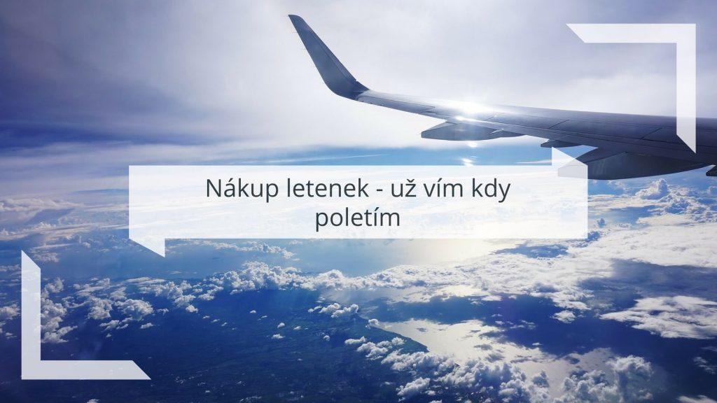 Nákup letenek - už vím kdy poletím